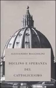 Copertina di 'Declino e speranza del cattolicesimo'