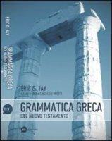 Grammatica greca del Nuovo Testamento - Jay Eric G.