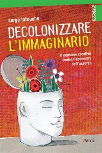 Copertina di 'Decolonizzare l'immaginario'