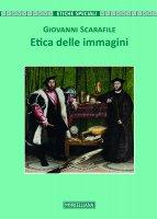 Etica delle immagini - Giovanni Scarafile