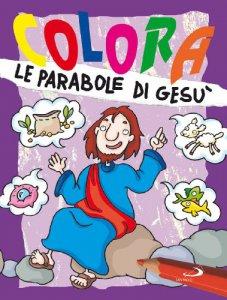 Copertina di 'Colora le parabole di Gesù'