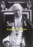 San Pio X Profeta Riformatore - Bondioni Pier Luigi