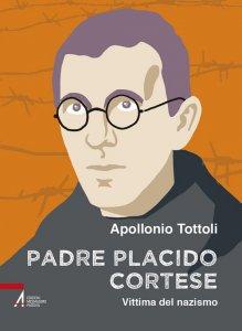 Copertina di 'Padre Placido Cortese. Vittima del nazismo'