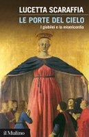 Le porte del cielo - Scaraffia Lucetta