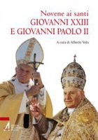 Novene ai Santi Giovanni XXIII e Giovanni Paolo II - Vela Alberto