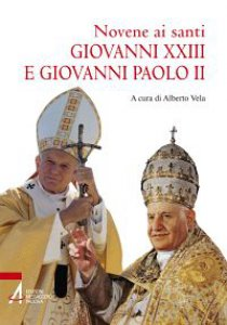 Copertina di 'Novene ai Santi Giovanni XXIII e Giovanni Paolo II'