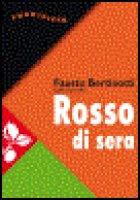 Rosso di sera - Bertinotti Fausto