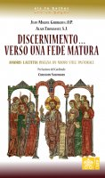 Discernimento... Verso una fede matura - Alain Thomasset , Jean-Miguel Garrigues