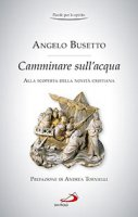 Camminare sull'acqua - Angelo Busetto