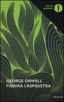 Fiorirà l'aspidistra - Orwell George