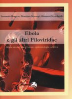 Ebola e gli altri filoviridae - Borgese Leonardo, Marangi Massimo, Meledandri Giovanni