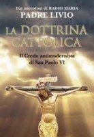 La dottrina cattolica - Livio Fanzaga