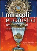 Miracoli eucaristici tesori nascosti - Pascual R. Casagrande G.