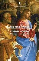 Il Padre Nostro - Carlo Maria Martini