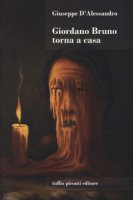 Giordano Bruno torna a casa - D'Alessandro Giuseppe