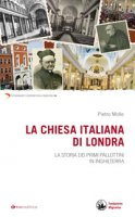 La Chiesa italiana di Londra - Molle Pietro