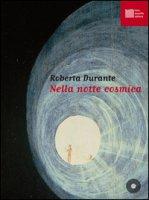 Nella notte cosmica. Con CD Audio - Durante Roberta
