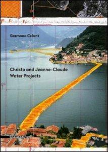 Copertina di 'Christo and Jeanne-Claude. Water projects. Ediz. illustrata'