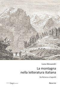 Copertina di 'La montagna nella letteratura italiana. Da Petrarca a Cognetti'