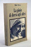 La gioia di darsi agli altri - Madre Teresa di Calcutta