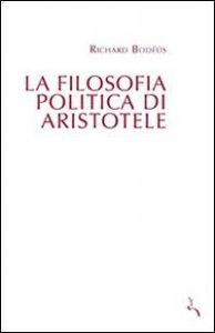 Copertina di 'Filosofia politica di Aristotele. (La)'