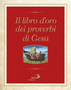 Copertina di 'Il libro d'oro dei proverbi di Gesù'
