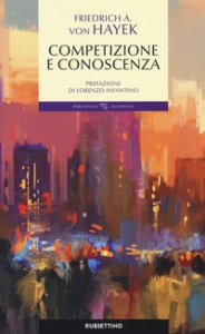 Copertina di 'Conoscenza, competizione e libertà'