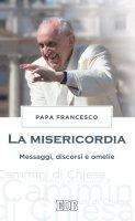 La misericordia - Papa Francesco