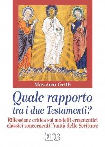 Copertina di 'Quale rapporto tra i due Testamenti?'