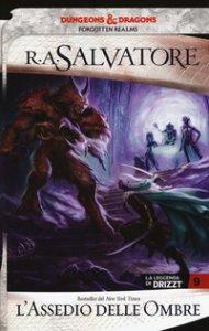 Copertina di 'L' assedio delle ombre. La leggenda di Drizzt. Forgotten Realms'