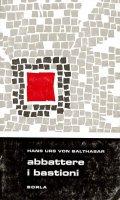 Abbattere i bastioni - Balthasar Hans U. von
