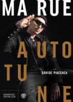 Autotune - MaRue, Piacenza Davide
