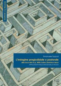 Copertina di 'L'indagine pregiudiziale o pastorale alla luce del m.p. Mitis Iudex Dominus Iesus'
