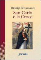 San Carlo e la Croce - Tettamanzi Dionigi
