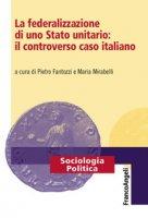 La federalizzazione di uno Stato unitario: il controverso caso italiano
