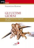 Gli ultimi giorni negli affreschi di Luca Signorelli a Orvieto - Rapino Valentina