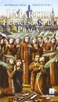 I Martiri francescani di Praga - Metelli Francesco