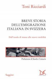 Copertina di 'Breve storia dell'emigrazione italiana in Svizzera'