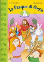 La Pasqua di Gesù - Giovanni Ciravegna, Renato Giorgi