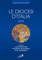 Le diocesi d'Italia. Volume III M-Z - AA. VV