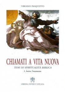 Copertina di 'Chiamati a vita nuova. Temi di spiritualità biblica [vol_1] / Antico Testamento'