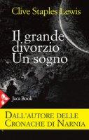 Il grande divorzio - Lewis Clive S.