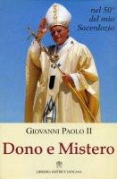 Dono e mistero. Nel 50º del mio sacerdozio - Giovanni Paolo II