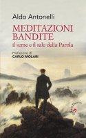 Meditazioni bandite - Aldo Antonelli