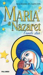 Copertina di 'Maria di Nazaret l'umile star'