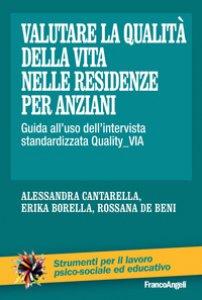 Copertina di 'Valutare la qualità della vita nelle residenze per anziani. Guida all'uso dell'intervista standardizzata Quality_VIA'