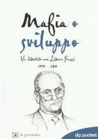 Mafia o sviluppo. Un dibattito con Libero Grassi 1991-2011
