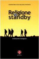 Religione in stand by - Alessandro Castegnaro