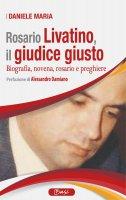 Rosario Livatino, il giudice giusto - Daniele Maria