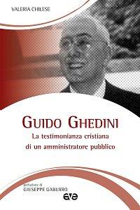 Copertina di 'Guido Ghedini. La testimonianza cristiana di un amministratore pubblico'